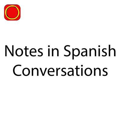 Notes in Spanish Conversations