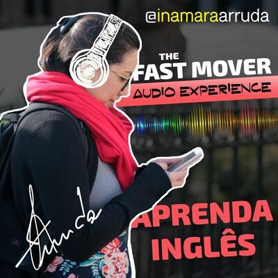 Aprenda Inglês com Inamara Arruda - The Fast Mover Audio Experience