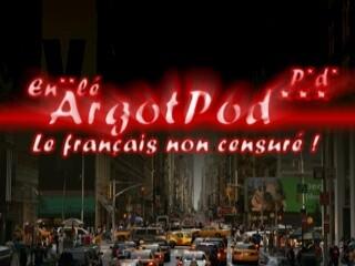 ArgotPod - Le français non censuré !