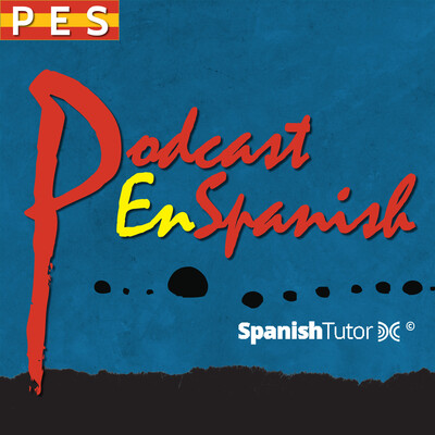 Podcast en Spanish (PES) - Learn Spanish as a Second Language