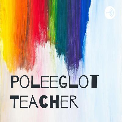 Poleeglot Teacher