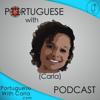 Portuguese With Carla Podcast