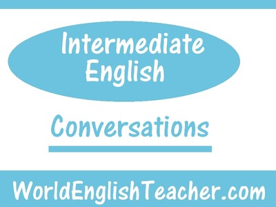 Intermediate English Conversations