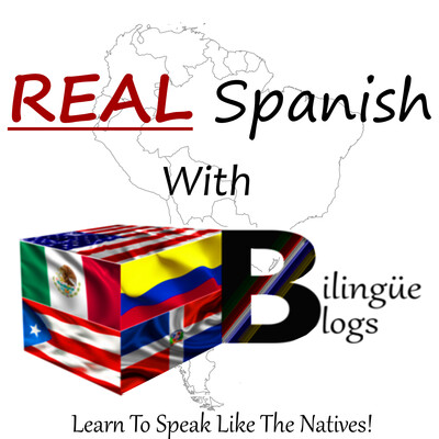 Real Spanish With Bilingüe Blogs Podcast Ep. 1