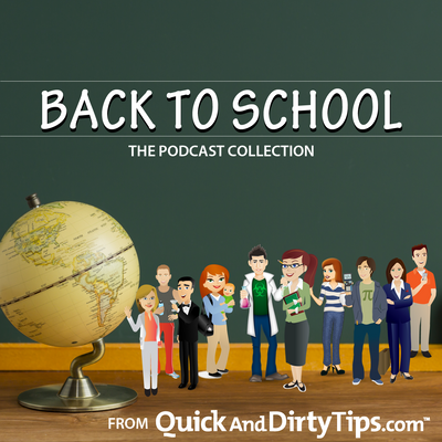 Quick and Dirty Tips for Going Back to School