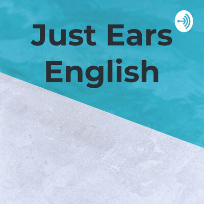 Just Ears English