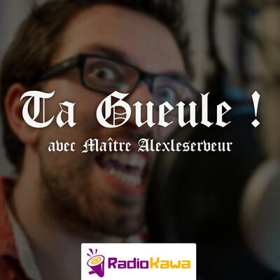 Ta Gueule !