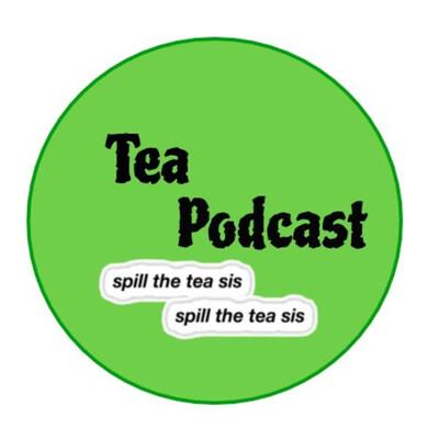 Tea Podcast