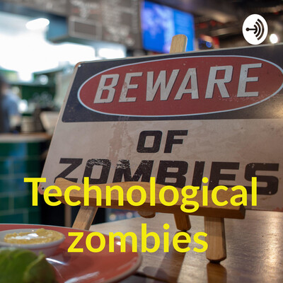Technological zombies