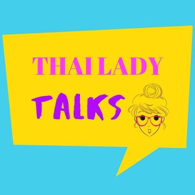 Thai Lady Talks Podcast