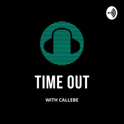 Time Out With Callebe