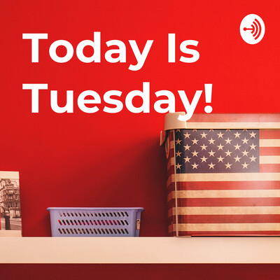 Today Is Tuesday!