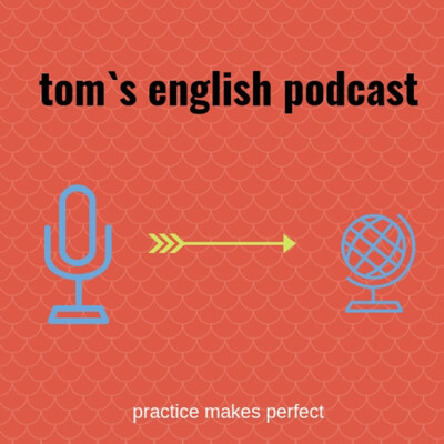 Tom's English Podcast