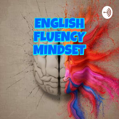 ENGLISH FLUENCY MINDSET - MENTE IDEAL PARA APRENDER INGLÊS