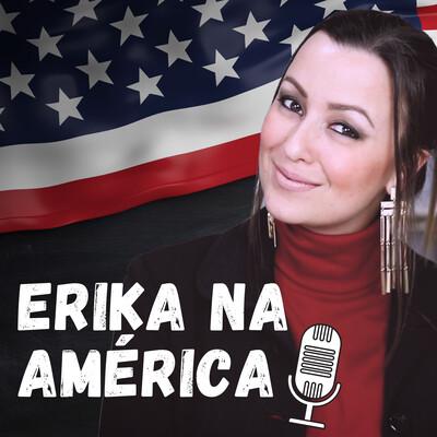 Erika Na America Podcast