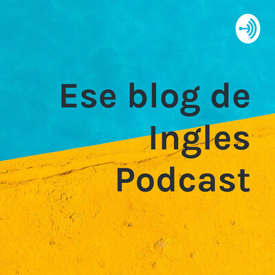 Ese blog de Ingles Podcast