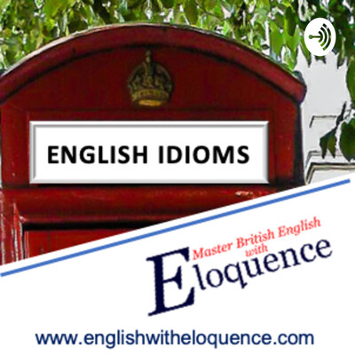 Everyday English Idioms with Eloquence