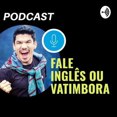 Fale Inglês Ou Vatimbora