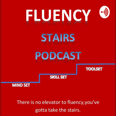 Fluency Stairs Podcast