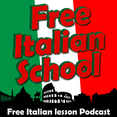 Free Italian lessons, and podcast at FreeItalianSchool.com