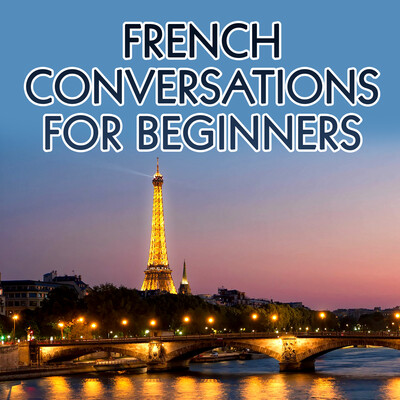 French Conversations for Beginners – Real Life Language
