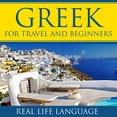 Greek for Travel and Beginners – Real Life Language