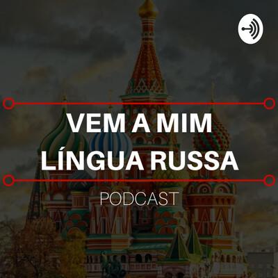 Vem a mim língua russa | APRENDER RUSSO