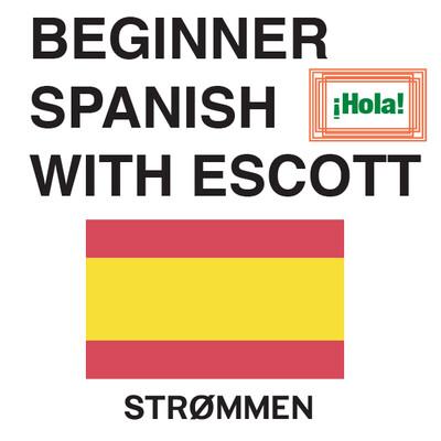 Beginner Spanish with Escott - Strommen Podcasts