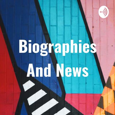Biographies And News