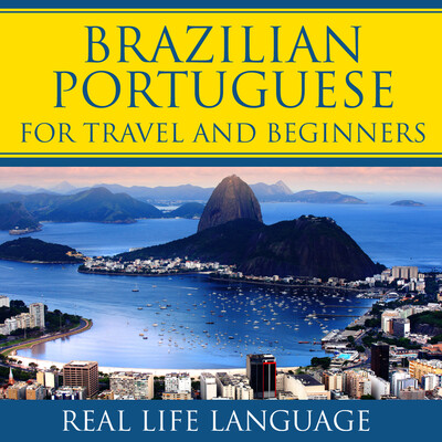 Brazilian Portuguese for Travel and Beginners – Real Life Language