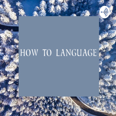 How to Language
