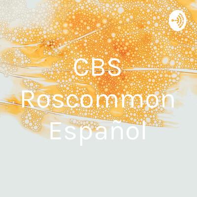 CBS Roscommon Español