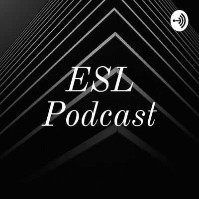 DH Luciano's ESL Podcast