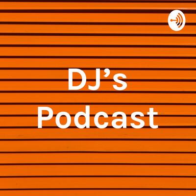 DJ's Podcast