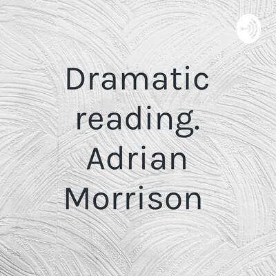 Dramatic reading. Adrian Morrison