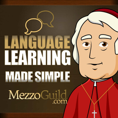 Language Learning Made Simple - The MezzoGuild Podcast