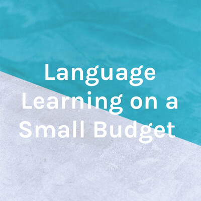 Language Learning on a Small Budget