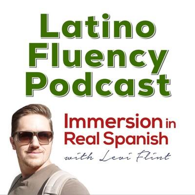Latino Fluency Podcast