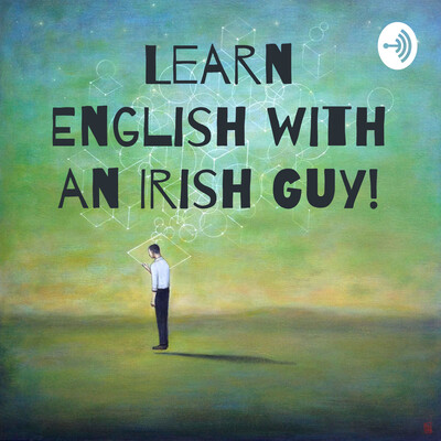 Learn English with an Irish Guy!