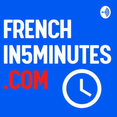 FRENCHIN5MINUTES - Learn French in 5 minutes a day !