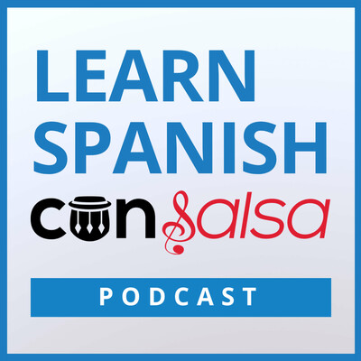 Learn Spanish Con Salsa | Learn to speak Spanish with weekly conversations and music-based Spanish lessons