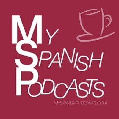 Learn Spanish: Podcast de My Spanish Podcasts