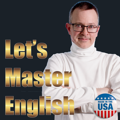 Let's Master English! An English podcast for English learners
