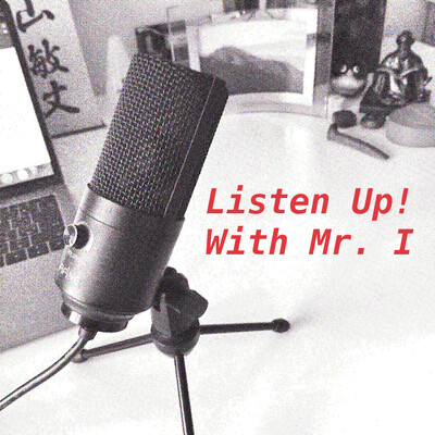 Listen up! With Mr. I