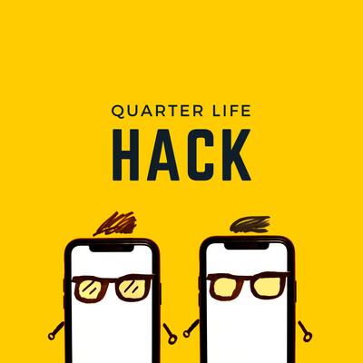 Quarter Life Hack