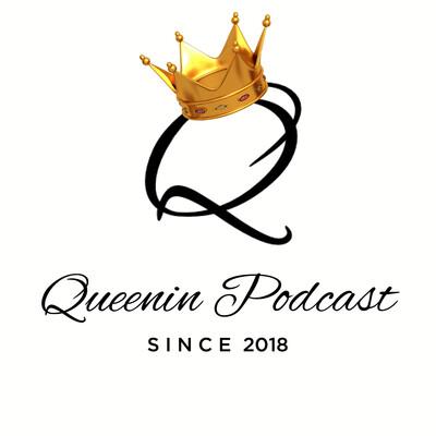 Queenin Podcast