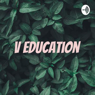 V Education