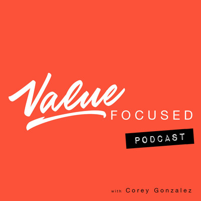 Value Focused Podcast