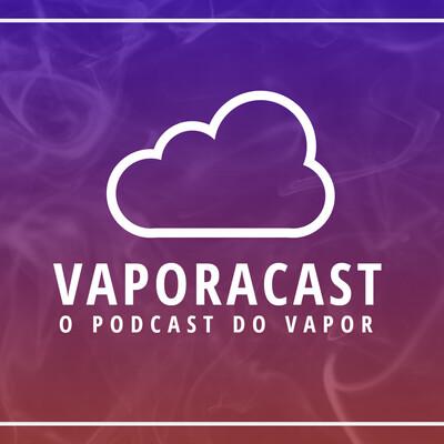 Vaporacast