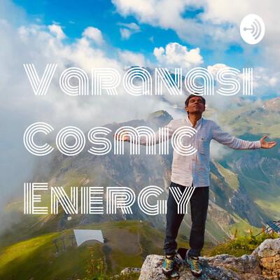 Varanasi Cosmic Energy